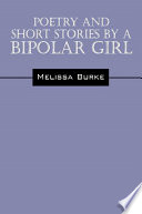Poetry And Short Stories By A Bipolar Girl : disorder, who wrote poems and short stories...