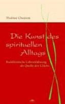Die Kunst des spirituellen Alltags