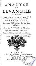 Analyse de l'Évangile, selon l'ordre historique de la concorde, avec des dissertations sur les lieux difficiles