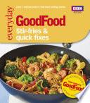 Good Food  Stir fries and Quick Fixes