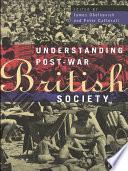 Understanding Post War British Society
