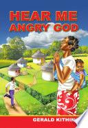Hear Me Angry God Book PDF