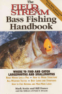 The Field and Stream Bass Fishing Handbook