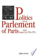 Politics and the Parlement of Paris Under Louis XV  1754 1774