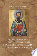 Basil the Great  Faith  Mission and Diplomacy in the Shaping of Christian Doctrine