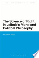 The Science Of Right In Leibniz S Moral And Political Philosophy