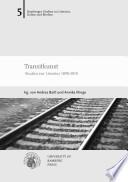 Transitkunst. Studien zur Literatur 1890-2010