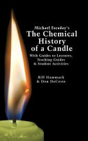 Michael Faraday s the Chemical History of a Candle
