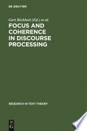 Focus And Coherence In Discourse Processing
