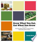 Grow What You Eat  Eat What You Grow