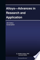Alloys   Advances in Research and Application  2013 Edition