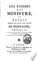 Les loisirs d'un Ministre ou essais dans le goût de ceux de Montagne, composés en 1736