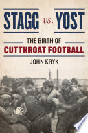 Stagg vs. Yost The Birth of Cutthroat Football