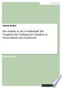 Die Familie In Der Gesellschaft Ein Vergleich Der Stellung Der Familien In Deutschland Und Frankreich