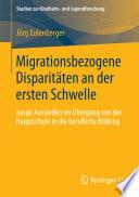 Migrationsbezogene Disparitäten an der ersten Schwelle.
