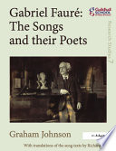 Gabriel Faur The Songs and their Poets