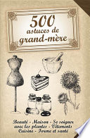 500 astuces de grand m  re