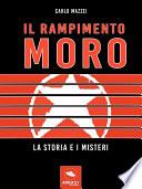 Il rapimento Moro  La storia e i misteri
