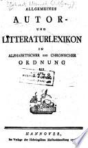 Allgemeines Autor- Und Litteraturlexikon In Alphabetischer Und Chronischer Ordnung Bis 1778