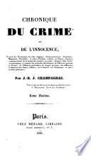 Chronique du crime et de l'innocence ... empoisonnemens, assassinats, massacres ... et autres forfaits