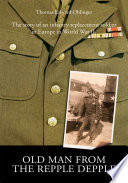 Old Man From The Repple Depple : replacement soldier in the u.s. army in...