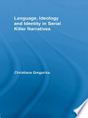 Language  Ideology and Identity in Serial Killer Narratives
