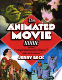 The Animated Movie Guide : guide to every animated movie ever released...
