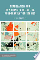 Translation and Rewriting in the Age of Post Translation Studies