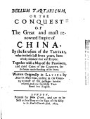 Bellum Tartaricum, Or the Conquest of the Great and Most Renowned Empire of China by the Invasion of the Tartars ...