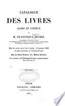 Catalogue des livres rares et curieux de m  Francisque Michel
