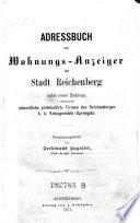Adressbuch und Wohnungs-Anzeiger der Stadt Reichenberg nebst einem Anhange, enthaltend sämmtliche protocollirte Firmen des Reichenberger k.k. Kreisgerichts-Sprengels