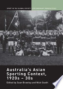Australia s Asian Sporting Context  1920s     30s