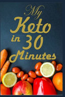 My Keto In 30 Minutes
