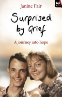 Surprised By Grief : experience. i know. i've been...