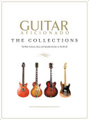 Guitar Aficionado  The Collections