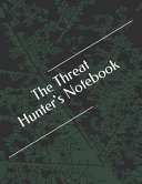 The Threat Hunter's Notebook