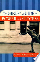 The Girls  Guide to Power and Success