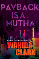 Payback Is A Mutha Author Wahida Clark Tells The
