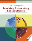 Teaching Elementary Social Studies  Strategies  Standards  and Internet Resources