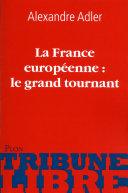 La France europ  enne  le grand tournant