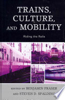 Trains  Culture  and Mobility