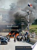 Borderland on the Isthmus