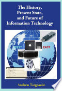 The History  Present State  and Future of Information Technology
