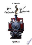 Die singende Lokomotive