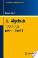 A1 Algebraic Topology over a Field