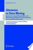 Advances In Data Mining : meeting in a series of annual events...