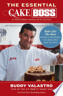 The Essential Cake Boss  A Condensed Edition of Baking with the Cake Boss  Book PDF