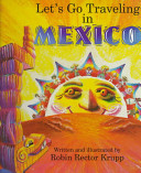 Let's Go Traveling in Mexico Feathered Serpent And Celebrating Each Season Of