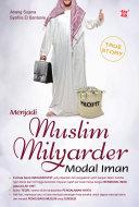 Menjadi Muslim Milyader Modal Iman