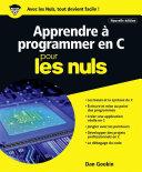 Apprendre    programmer en C pour les Nuls grand format  2e   dition